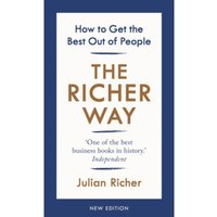 The Richer Way : How to Get the Best Out of People