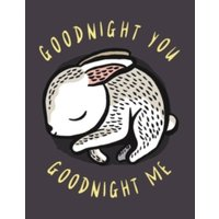 Goodnight You, Goodnight Me : A Soft Bedtime Book with Mirrors