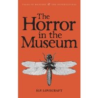 The Horror in the Museum : Collected Short Stories Volume Two : Volume 2