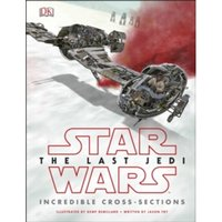 Star Wars The Last Jedi (TM) Incredible Cross Sections Hardcover