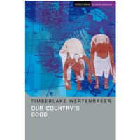 Our Country's Good : Based on the Novel 'The Playmaker' by Thomas Kenneally