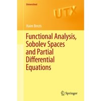 Functional Analysis, Sobolev Spaces and Partial Differential Equations by Haim Brezis (Paperback, 2010)
