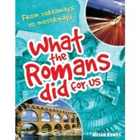 What the Romans Did for Us : Age 7-8, Below Average Readers