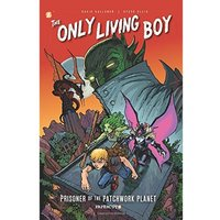 The Only Living Boy #1: Prisoner of the Patchwork Planet