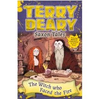 Saxon Tales: The Witch Who Faced the Fire