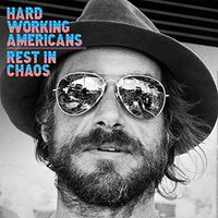 Hard Working Americans - Rest In Chaos Vinyl