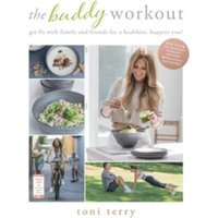 The Buddy Workout : Get fit with family and friends for a healthier, happier you!