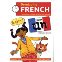 Developing French : Photocopiable Language Activities for the Beginner Livre un