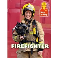 Here to Help: Firefighter
