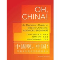 Oh, China! : An Elementary Reader of Modern Chinese for Advanced Beginners