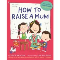 How to Raise a Mum