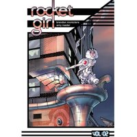 Rocket Girl Volume 2: Only The Good