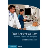 Post-Anesthesia Care : Symptoms, Diagnosis and Management