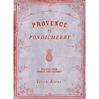 Provence to Pondicherry : Recipes from France and Faraway