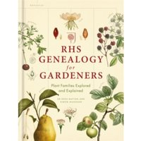 RHS Genealogy for Gardeners : Plant Families Explored & Explained