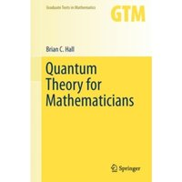 Quantum Theory for Mathematicians by Brian C. Hall (Hardback, 2013)