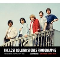 The Lost Rolling Stones Photographs : The Bob Bonis Archive, 1964-1966