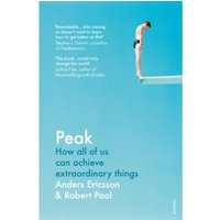 Peak : How All of Us Can Achieve Extraordinary Things