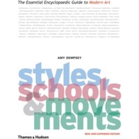 Styles, Schools and Movements : The Essential Encyclopaedic Guide to Modern Art