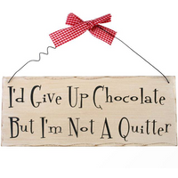 I'd Give Up Chocolate Hanging Sign