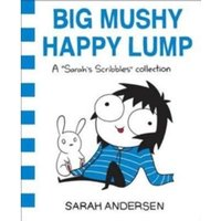 Big Mushy Happy Lump : A Sarah's Scribbles Collection : 2
