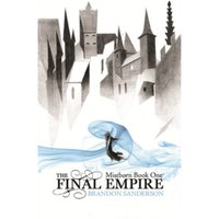The Final Empire : Mistborn Book One