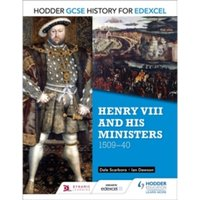 Hodder GCSE History for Edexcel: Henry VIII and his ministers, 1509-40