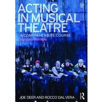 Acting in Musical Theatre : A Comprehensive Course