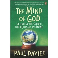The Mind of God : Science and the Search for Ultimate Meaning