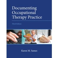 Documenting Occupational Therapy Practice by Karen M. Sames (Paperback, 2014)