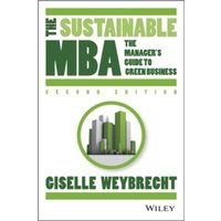 The Sustainable MBA : A Business Guide to Sustainability