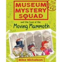 Museum Mystery Squad and the Case of the Moving Mammoth : 1