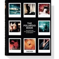 Polaroid Book : Instant and Unique - The Best Images from the Polaroid Collection