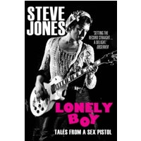 Lonely Boy : Tales from a Sex Pistol