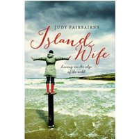 Island Wife : living on the edge of the wild