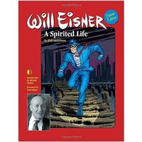 Will Eisner: A Spirited Life Deluxe Edition Hardcover Special Edition