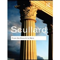 From the Gracchi to Nero: A History of Rome 133 BC to AD 68 by H. H. Scullard (Paperback, 2010)