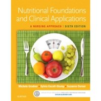 Nutritional Foundations and Clinical Applications : A Nursing Approach