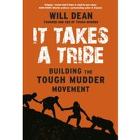 It Takes a Tribe : Building the Tough Mudder Movement