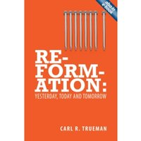 Reformation : Yesterday, Today and Tomorrow