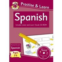 New Curriculum Practise & Learn: Spanish for Ages 7-9 - With Vocab CD-ROM