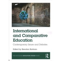 International and Comparative Education : Contemporary Issues and Debates