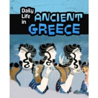 Daily Life in Ancient Greece (Infosearch: Daily Life in Ancient Civilizations) Paperback