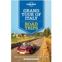 Lonely Planet Grand Tour of Italy Road Trips