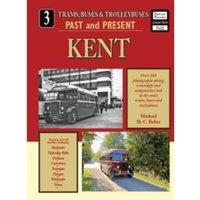 Trams,Buses & Trolleybuses Past and Present : Kent No. 3