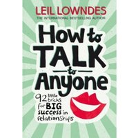 How to Talk to Anyone : 92 Little Tricks for Big Success in Relationships