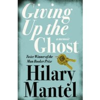 Giving up the Ghost : A Memoir