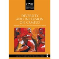 Diversity and Inclusion on Campus : Supporting Racially and Ethnically Underrepresented Students