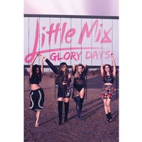 Little Mix Glory Days Maxi Poster