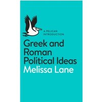 Greek and Roman Political Ideas: A Pelican Introduction by Melissa Lane (Paperback, 2014)